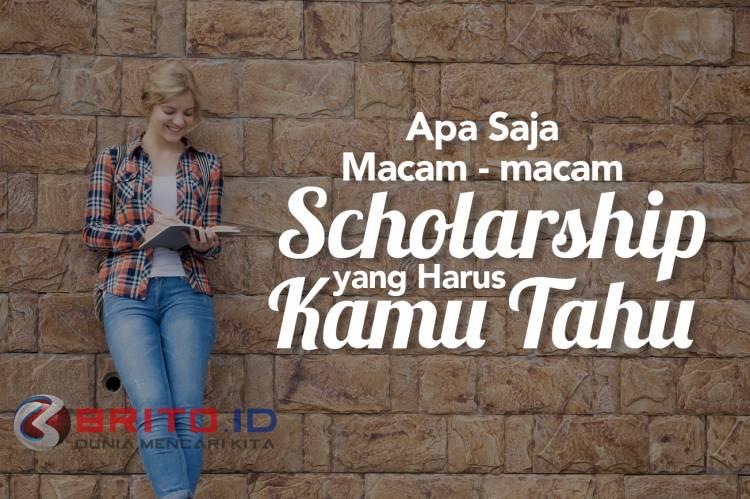 Apa Saja Macam-Macam Scholarship Yang Harus Kamu Tahu