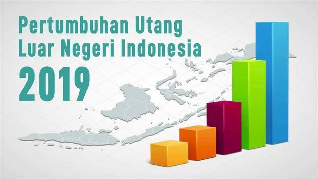Duh!! Utang Luar Negeri Indonesia Tembus Rp 5.534 T pada Juli 2019